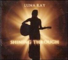 Shining Through - CD Audio di Luna Ray