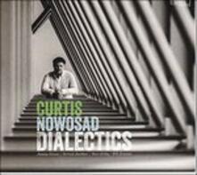 Dialectics - CD Audio di Curtis Nowosad