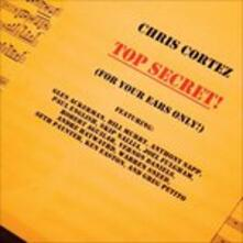 Top Secret - CD Audio di Chris Cortez