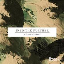 Into the Further - CD Audio di Matthew Santos