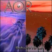 Return to L.A. - CD Audio di AOR