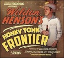 Honky Tonk Frontier - CD Audio di Weldon Henson