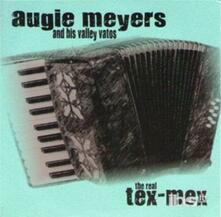 The Real Tex-Mex - CD Audio di Augie Meyers