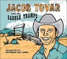 Live at Fellowship Hall Sound - CD Audio di Jacob Tovar,Saddle Tramps