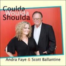 Coulda Woulda Shoulda - CD Audio di Andra Faye,Scott Ballantine