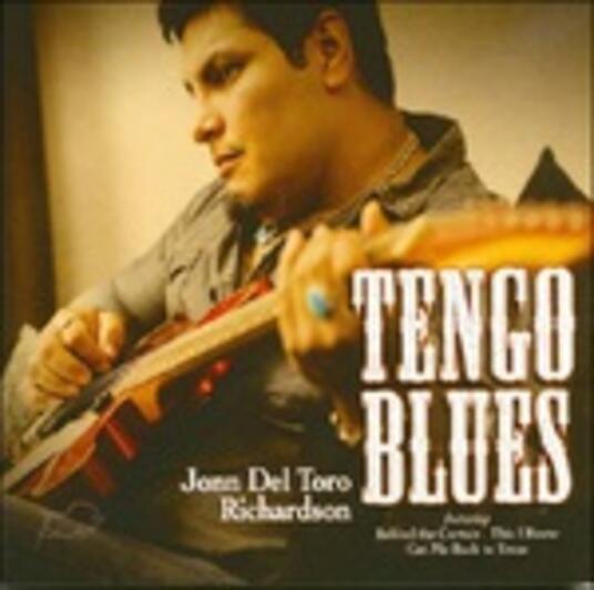 Tengo Blues - CD Audio di John Del Toro Richardson