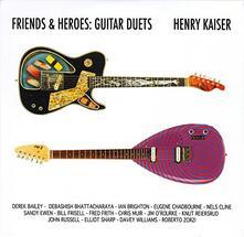 Friends & Heroes - CD Audio di Henry Kaiser