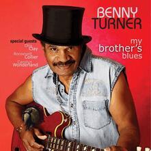 My Brother's Blues - Vinile LP di Benny Turner