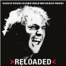 Siamo solo noi (Reloaded) - Vinile LP + CD Audio di Vasco Rossi