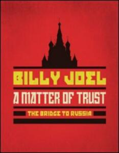 Billy Joel. A Matter Of Trust: The Bridge To Russia: The Concert - Blu-ray