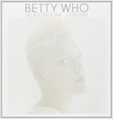 Heartbreak Dream (Limited Edition) - Vinile 7'' di Betty Who