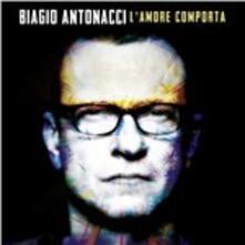L'amore comporta - Vinile LP di Biagio Antonacci