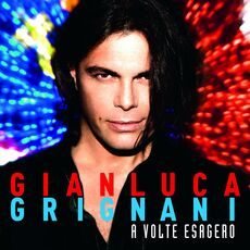 CD A volte esagero Gianluca Grignani