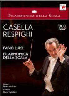 Casella. Respighi. Fabio Luisi. Filarmonica della Scala di Pietro Tagliaferri - DVD