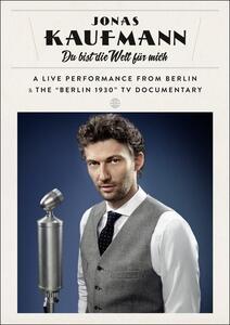 Jonas Kaufmann. Du bist die Welt für mich - DVD