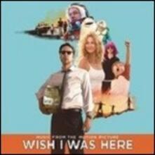 Wish I Was Here (Colonna Sonora) - Vinile LP