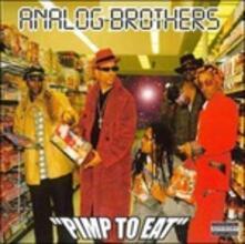 Pimp to Eat - Vinile LP di Analog Brothers