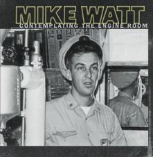 Contemplating the Engine Room - Vinile LP di Mike Watt