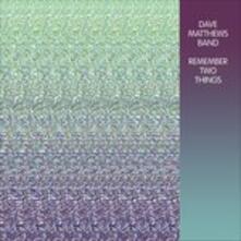 Remember Two Things - Vinile LP di Dave Matthews (Band)
