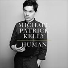 Human - Vinile LP di Michael Patrick Kelly