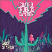 Cuatro Truenos Cayeron - Vinile LP di Angel Stanich
