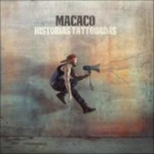 Historias Tattooadas - Vinile LP di Macaco