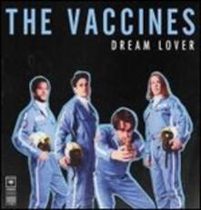 Dream Lover (Picture Disc) - Vinile 7'' di Vaccines