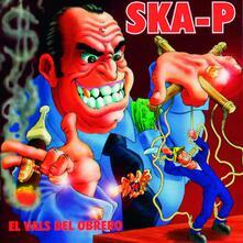 El Vals Del Obrero - Vinile LP di Ska-P