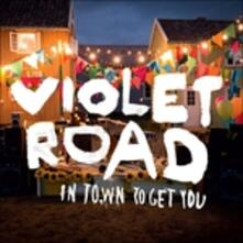In Town To Get You - Vinile LP di Violet Road