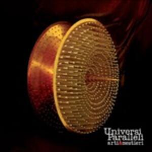 Universi paralleli - Vinile LP di Arti e Mestieri