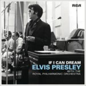 If I Can Dream. Elvis Presley with the Royal Philharmonic Orchestra - Vinile LP di Elvis Presley,Royal Philharmonic Orchestra