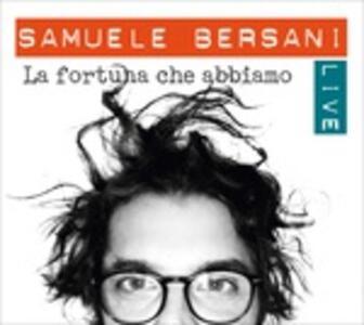 La fortuna che abbiamo. Live - Vinile LP di Samuele Bersani
