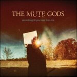 Do Nothing Till You Hear from Me - Vinile LP + CD Audio di Mute Gods
