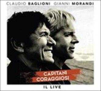 Capitani coraggiosi. Il Live - CD Audio di Claudio Baglioni,Gianni Morandi