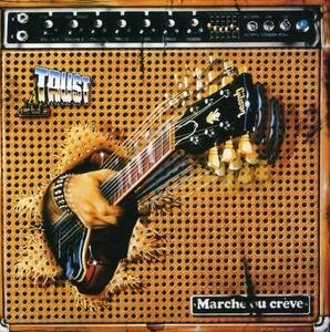 Marche ou Creve - Vinile LP di Trust