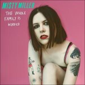 Whole Family Is Worried - Vinile LP di Misty Miller