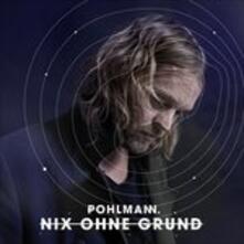 Nix Ohne Grund - Vinile LP di Pohlmann