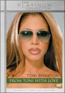 Toni Braxton. From Toni With Love. The Video Collection<span>.</span> Special Edition - DVD