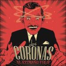 El Extrano Viaje - Vinile LP di Los Coronas