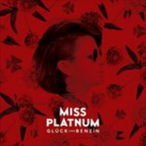 Glueck und Benzin - Vinile LP + CD Audio di Miss Platnum