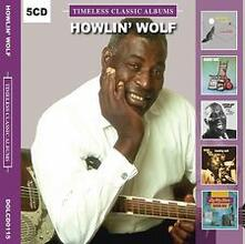 Timeless Classic Albums (Box Set) - CD Audio di Howlin' Wolf