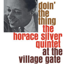 Doin the Thing at the Village Gate - Vinile LP di Horace Silver