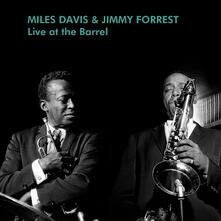 Live at the Barrel - Vinile LP di Miles Davis,Jimmy Forrest
