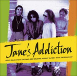 Idiots Rule. Live at Tipitina's - Vinile LP di Jane's Addiction