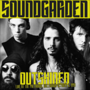 Outshined. Live at the Hollywood Palladium 1991 FM Broadcast - Vinile LP di Soundgarden
