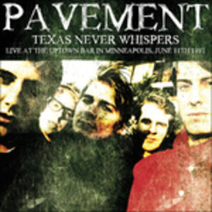 Texas Never Whispers. Live at the Uptown Bar 11-06-1992 - Vinile LP di Pavement