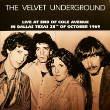 Live at End of Cole Avenue in Dallas, Texas - Vinile LP di Velvet Underground