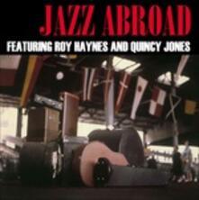 Jazz Abroad - Vinile LP di Quincy Jones,Roy Haynes