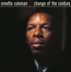 Change of the Century - Vinile LP di Ornette Coleman
