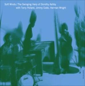 Soft Winds. The Swinging Harp of Dorothy Ashby - Vinile LP di Dorothy Ashby